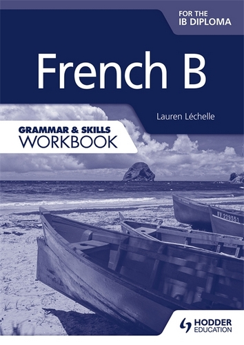 french b for the ib diploma grammar  u0026 skills