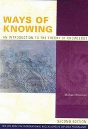 Ways Of Knowing: An Introduction to the Theory of Knowledge