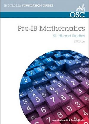 Pre-IB Mathematics: Preparation for Pre-IB Mathematics SL, HL & Studies