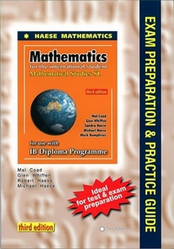 Mathematics for the International Student: Mathematical Studies SL Exam  Preparation & Practice Guide, Michael Haese