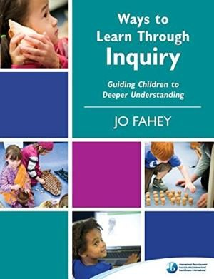 Ways to Learn Through Inquiry: Guiding Children to Deeper Understanding