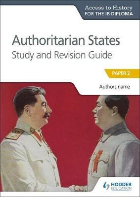 Access to History for the IB Diploma: Authoritarian States Study and Revision Guide: Paper 2