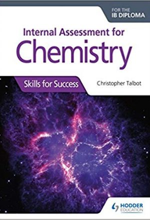 Internal Assessment for Chemistry for the IB Diploma: Skills for Success: Skills for Success
