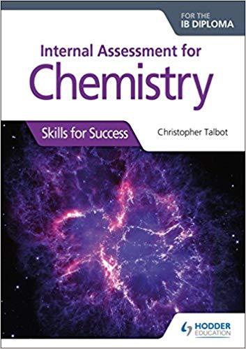 Internal Assessment for Chemistry for the IB Diploma: Skills for Success: Skills for Success