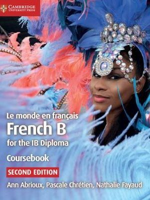 IB Diploma: Le monde en francais Coursebook: French B for the IB Diploma
