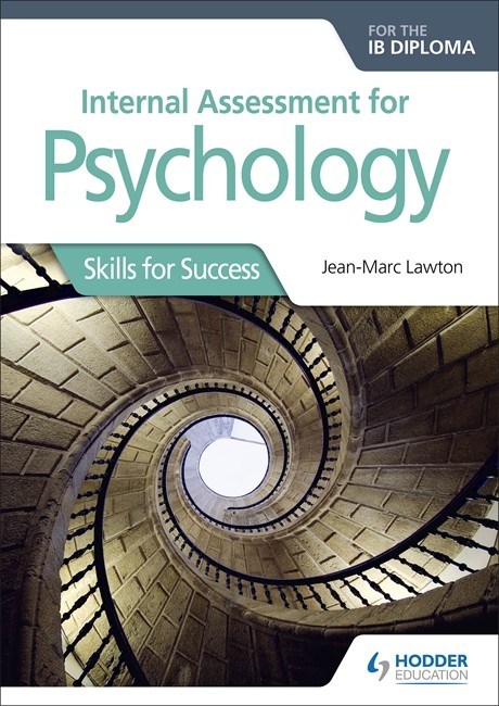 Internal Assessment for Psychology for the IB Diploma: Skills for Success