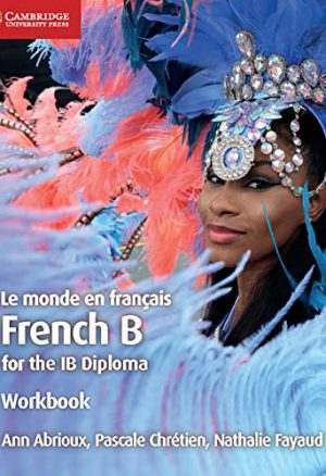 IB Diploma: Le monde en francais Workbook: French B for the IB Diploma