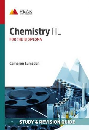 Chemistry HL: Study & Revision Guide for the IB Diploma