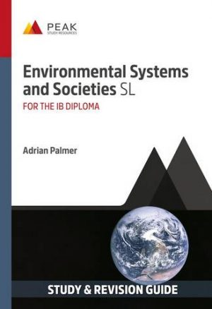 Environmental Systems and Societies SL: Study & Revision Guide for the IB Diploma